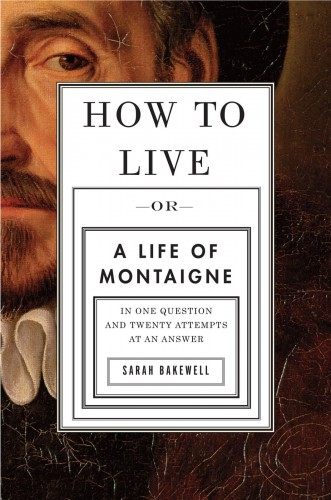 how_to_live_or_a_life_of_montaigne_in_one_question_and_twenty_attempts_at_an_answer.large